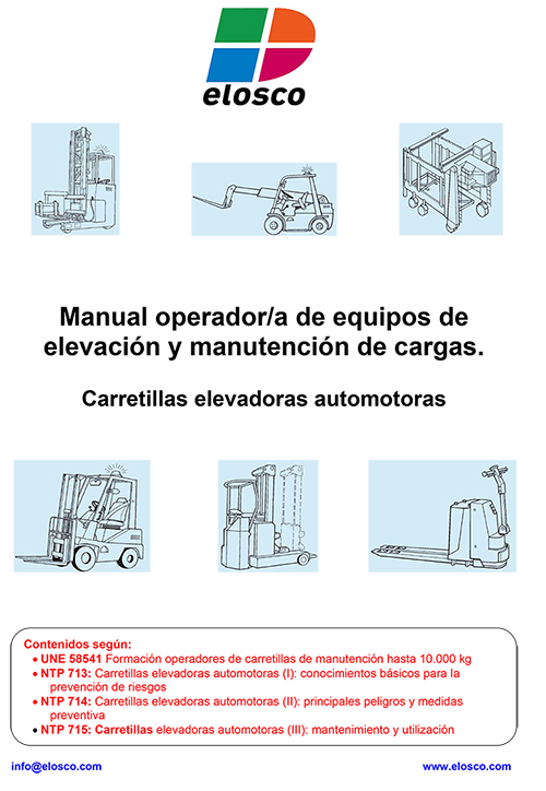 Manual Operador de equipos de elevación y manutención de cargas. Carretillas Elevadoras Automotoras.